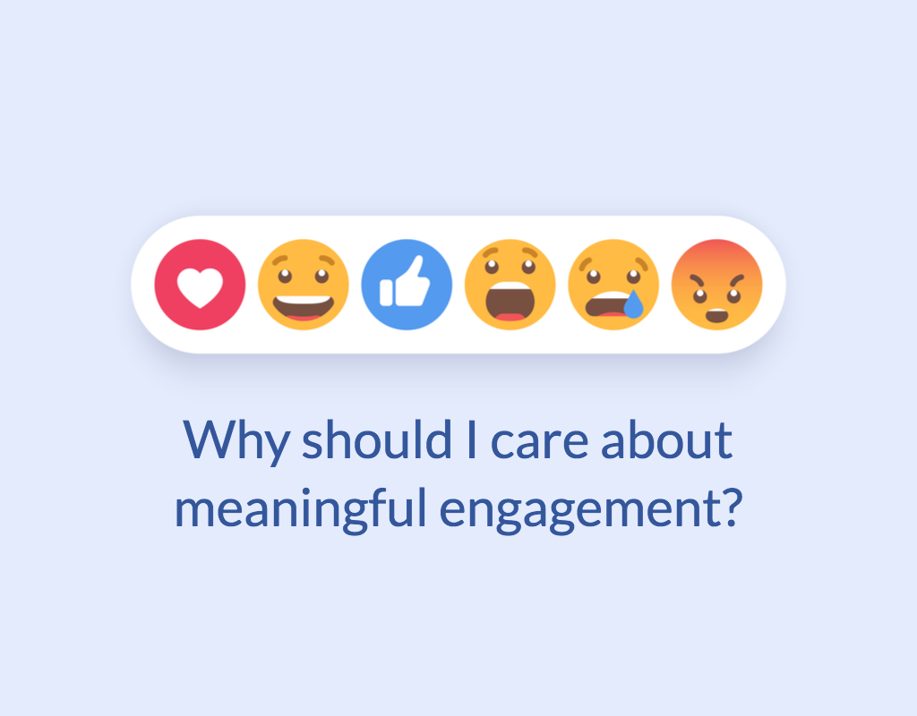 Why should I care about meaningful engagement?